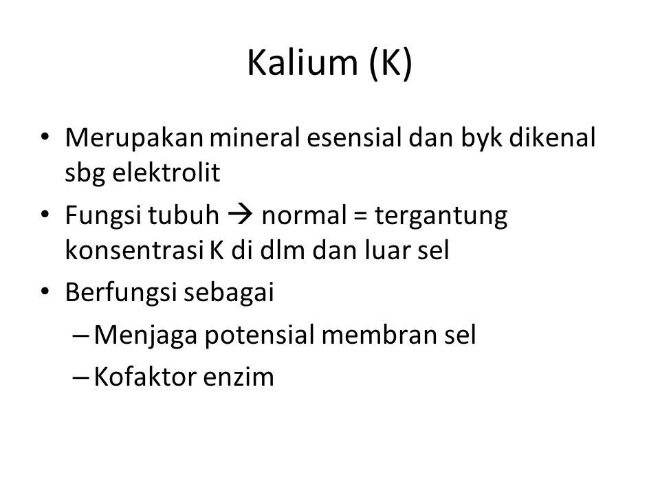 Kalium (K) Merupakan mineral esensial dan byk dikenal sbg elektrolit