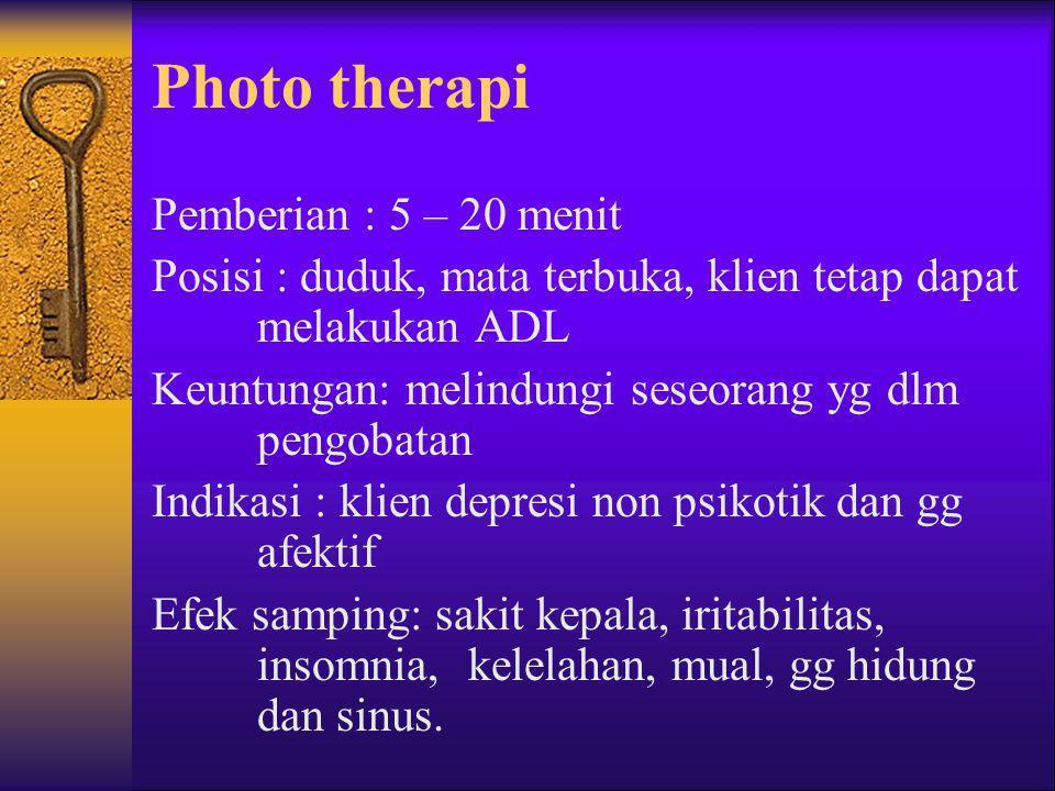Photo therapi Pemberian : 5 – 20 menit
