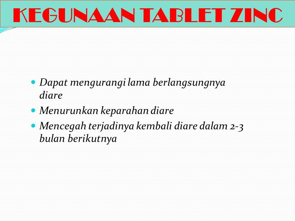 KEGUNAAN TABLET ZINC Dapat mengurangi lama berlangsungnya diare