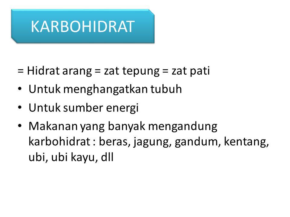 KARBOHIDRAT = Hidrat arang = zat tepung = zat pati