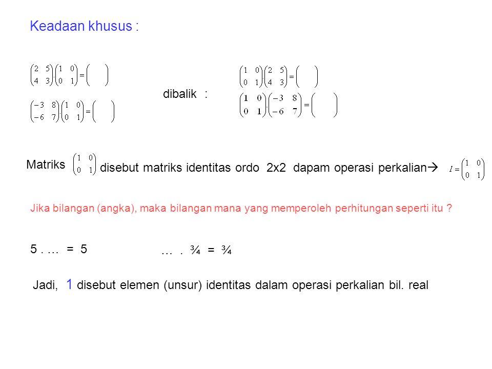 Keadaan khusus : dibalik : Matriks