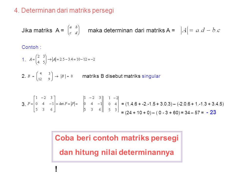 4. Determinan dari matriks persegi