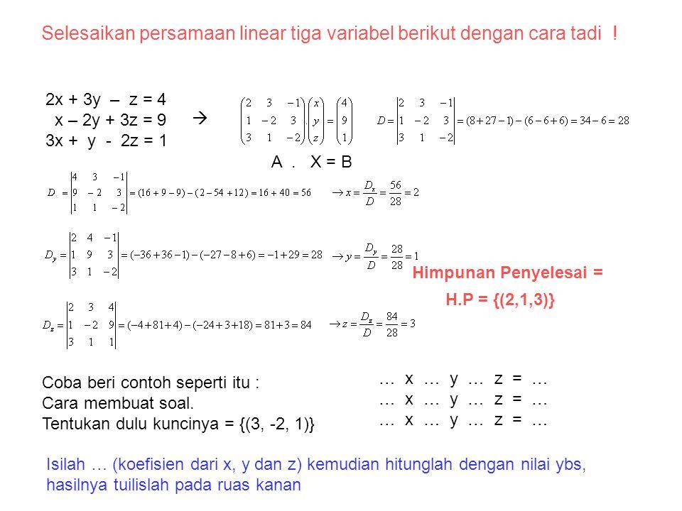 Selesaikan persamaan linear tiga variabel berikut dengan cara tadi !