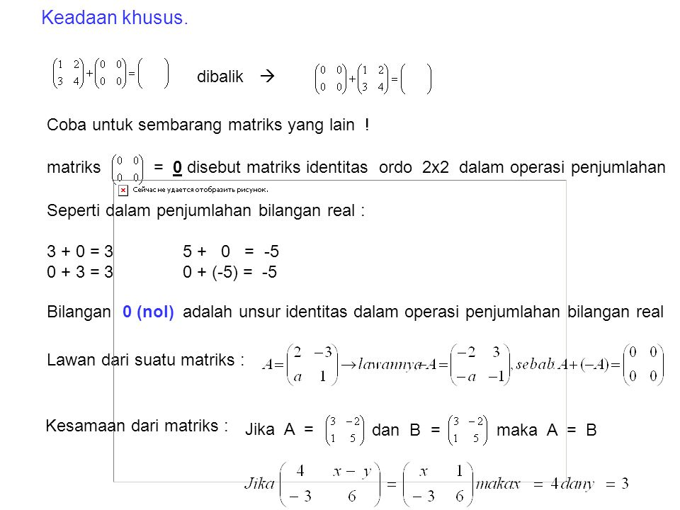 Keadaan khusus. dibalik  Coba untuk sembarang matriks yang lain !
