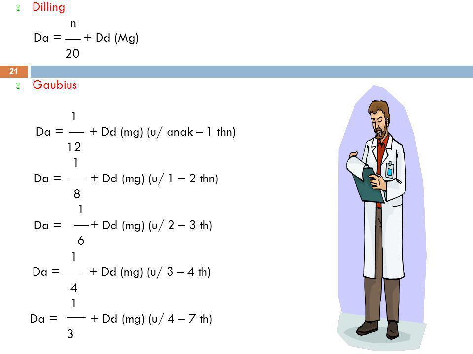 Da = + Dd (mg) (u/ anak – 1 thn) 12 Da = + Dd (mg) (u/ 1 – 2 thn) 8