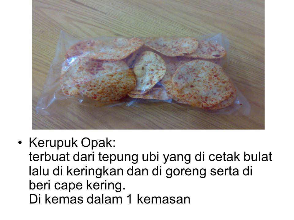 Kerupuk Opak: terbuat dari tepung ubi yang di cetak bulat lalu di keringkan dan di goreng serta di beri cape kering.