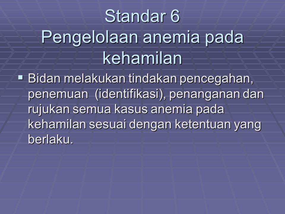 Standar 6 Pengelolaan anemia pada kehamilan