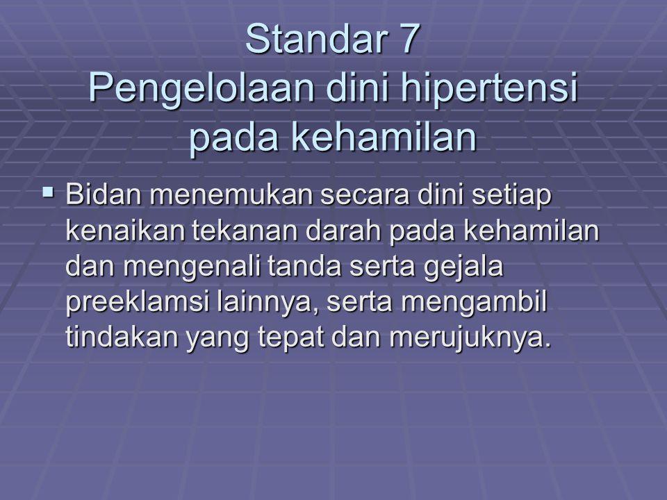 Standar 7 Pengelolaan dini hipertensi pada kehamilan
