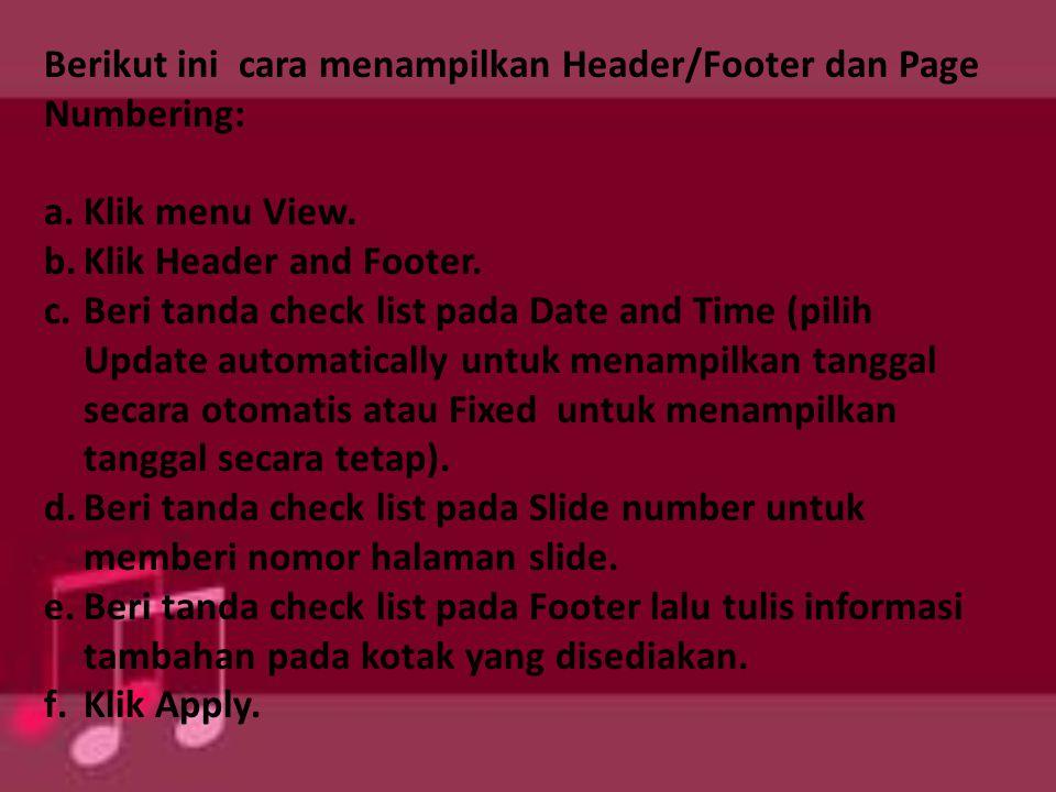 Berikut ini cara menampilkan Header/Footer dan Page Numbering: