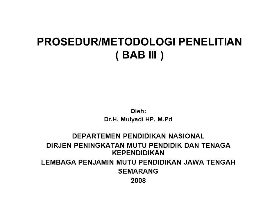PROSEDUR/METODOLOGI PENELITIAN ( BAB III )