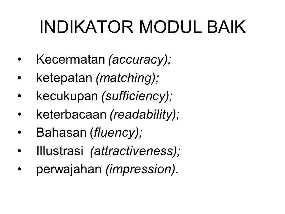 INDIKATOR MODUL BAIK Kecermatan (accuracy); ketepatan (matching);