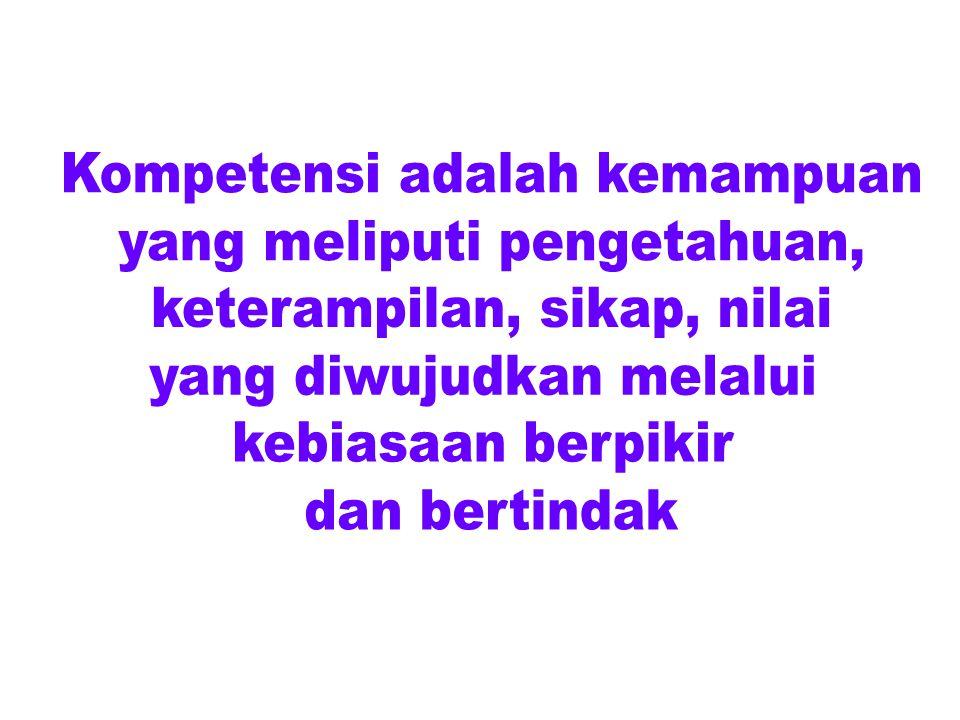 Kompetensi adalah kemampuan yang meliputi pengetahuan,