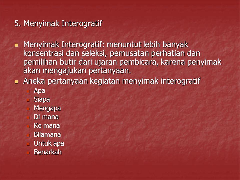5. Menyimak Interogratif