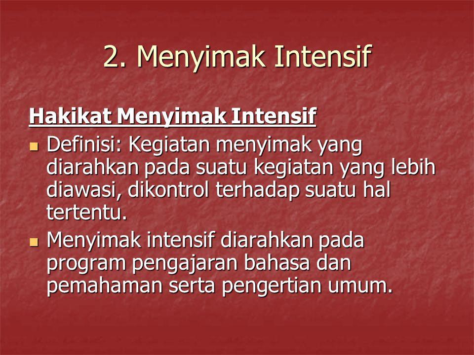 2. Menyimak Intensif Hakikat Menyimak Intensif