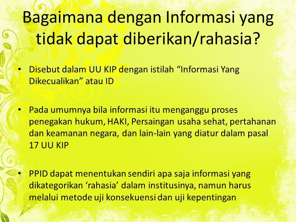 Bagaimana dengan Informasi yang tidak dapat diberikan/rahasia