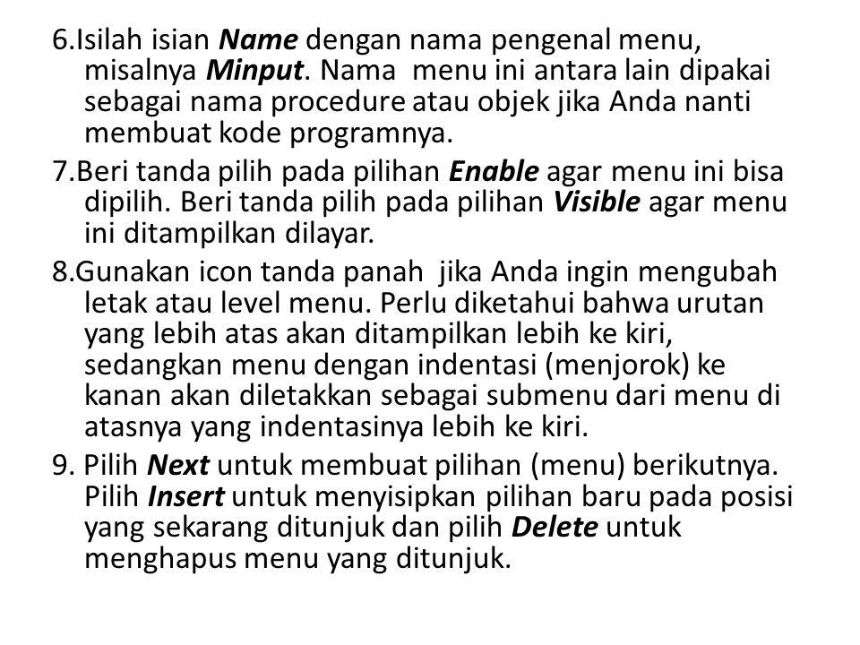 6. Isilah isian Name dengan nama pengenal menu, misalnya Minput