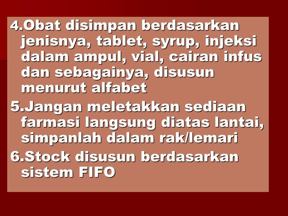 6.Stock disusun berdasarkan sistem FIFO