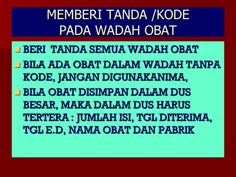 MEMBERI TANDA /KODE PADA WADAH OBAT