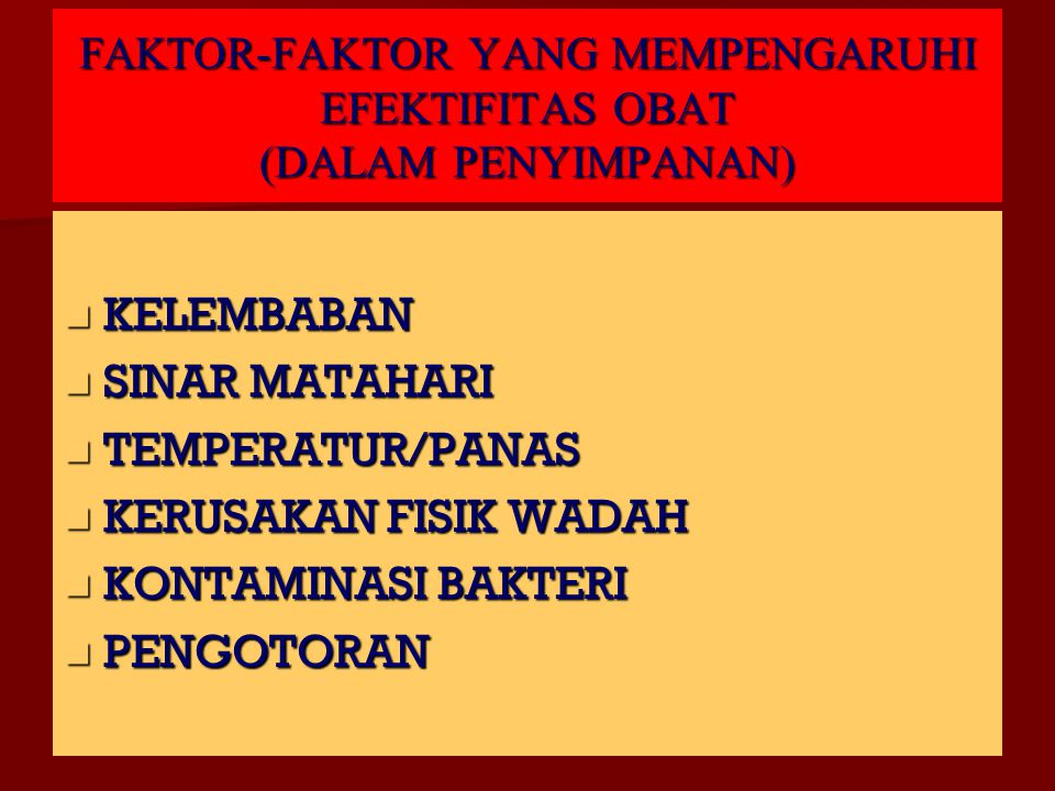 FAKTOR-FAKTOR YANG MEMPENGARUHI EFEKTIFITAS OBAT (DALAM PENYIMPANAN)