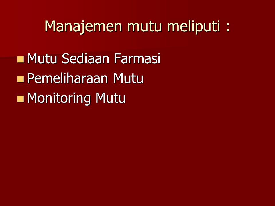 Manajemen mutu meliputi :