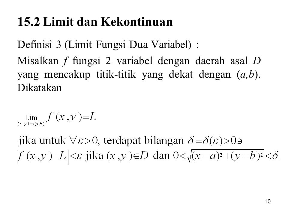 15.2 Limit dan Kekontinuan Definisi 3 (Limit Fungsi Dua Variabel) :