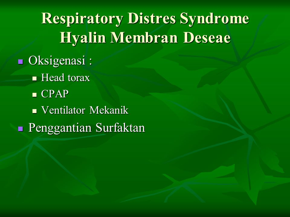 Respiratory Distres Syndrome Hyalin Membran Deseae
