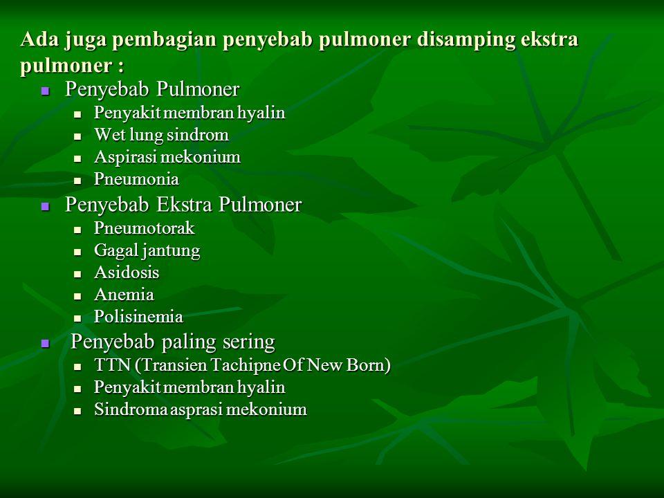 Ada juga pembagian penyebab pulmoner disamping ekstra pulmoner :