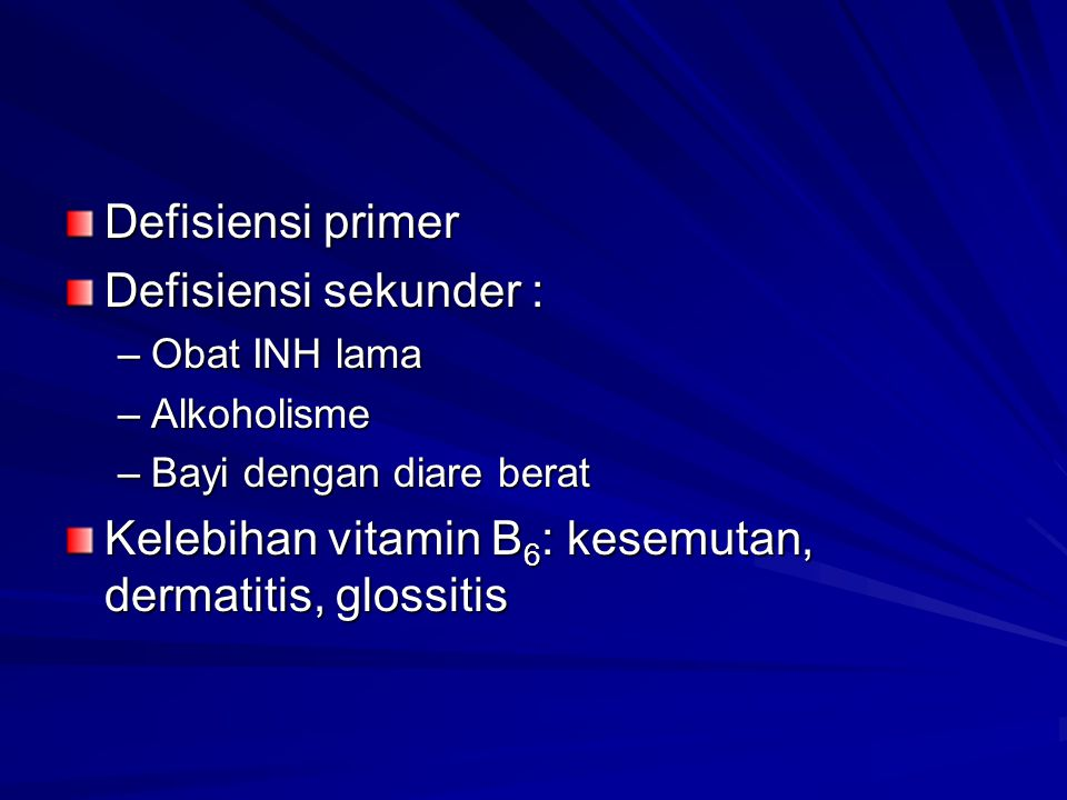 Kelebihan vitamin B6: kesemutan, dermatitis, glossitis