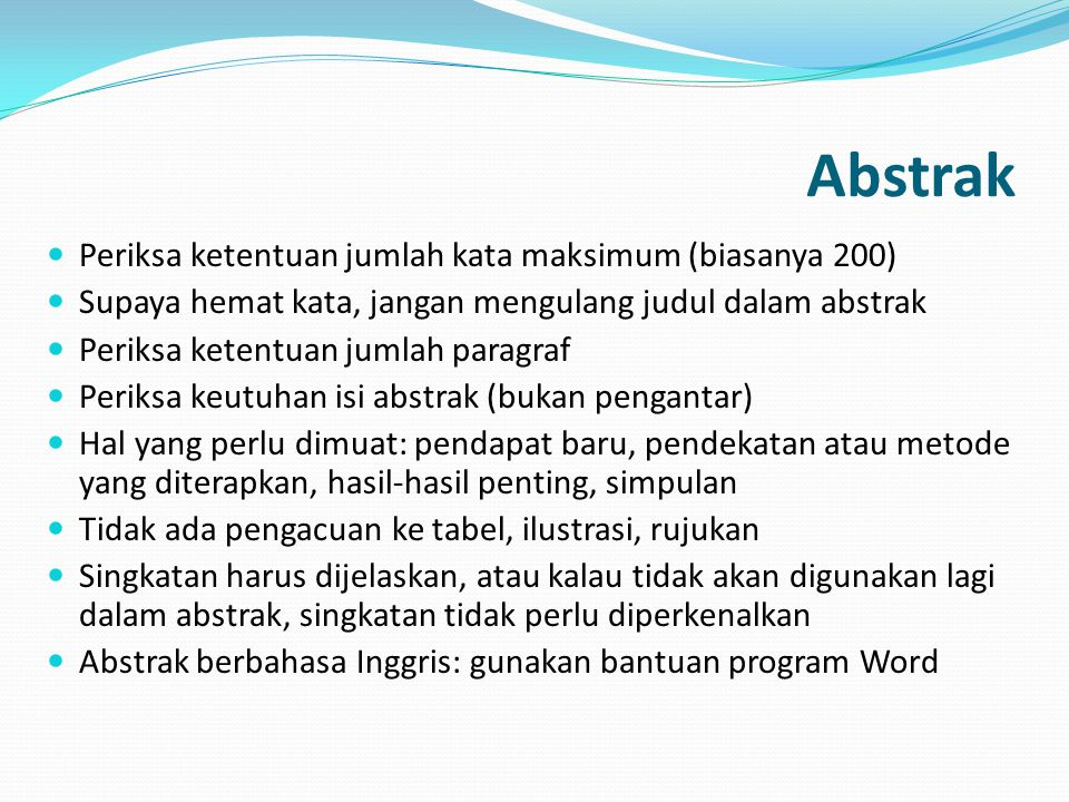 Abstrak Periksa ketentuan jumlah kata maksimum (biasanya 200)