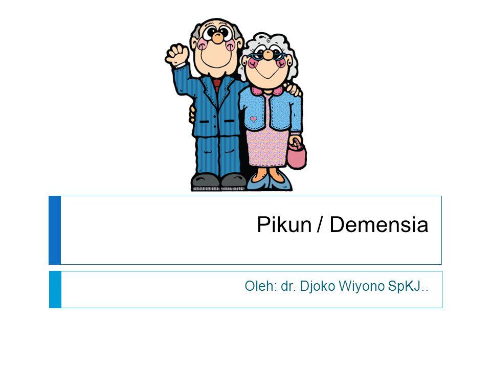 Oleh: dr. Djoko Wiyono SpKJ..