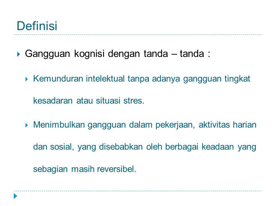 Definisi Gangguan kognisi dengan tanda – tanda :