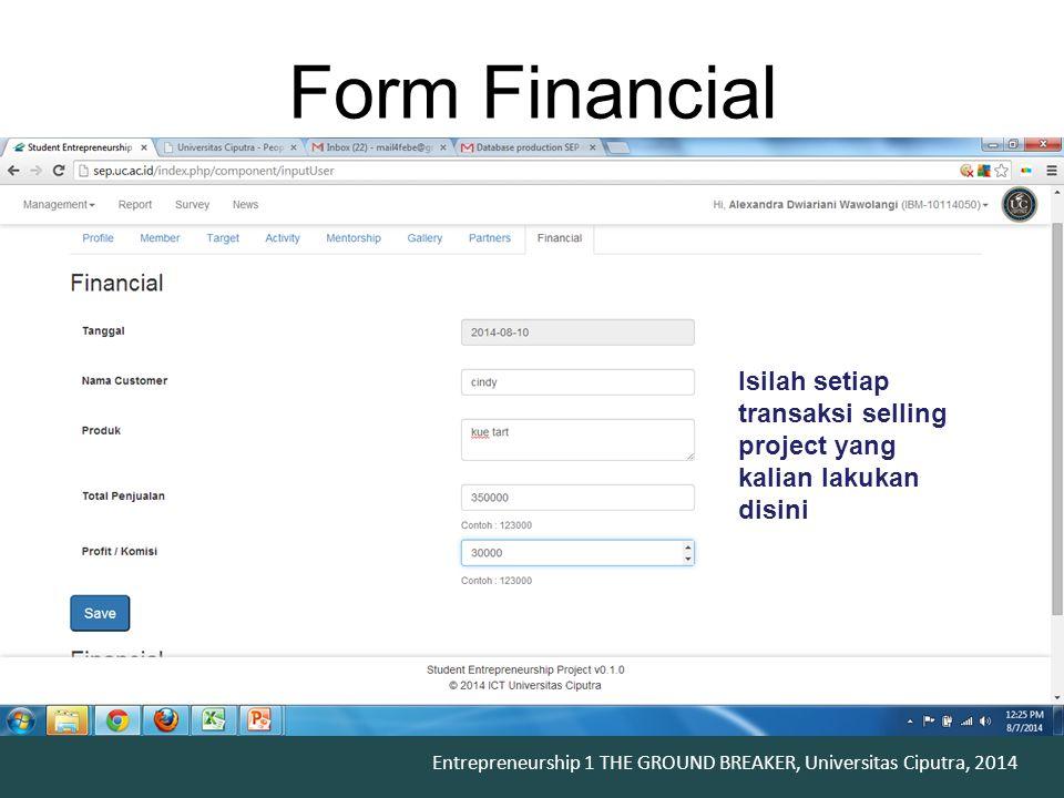 Form Financial Isilah setiap transaksi selling project yang kalian lakukan disini