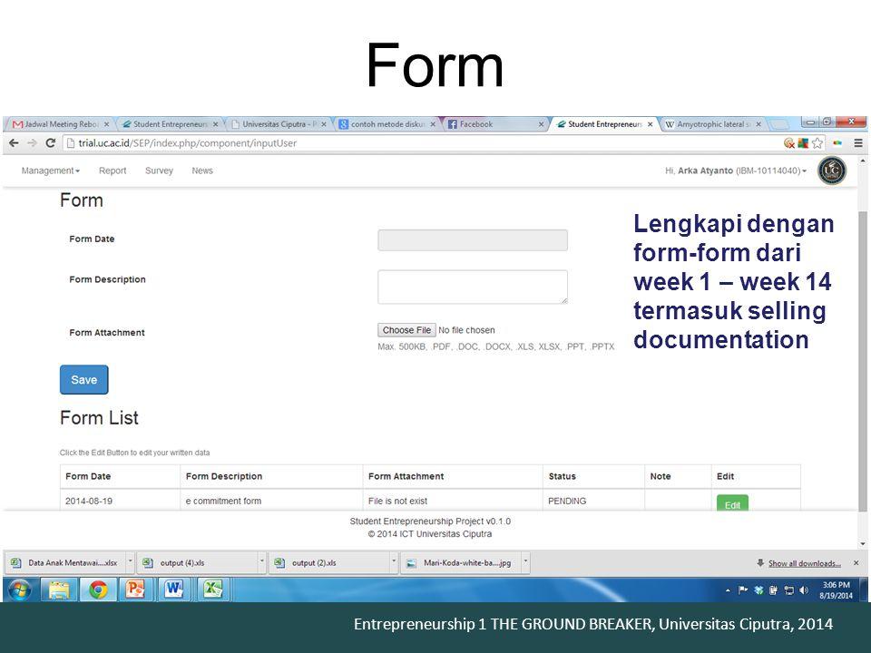 Form Lengkapi dengan form-form dari week 1 – week 14 termasuk selling documentation
