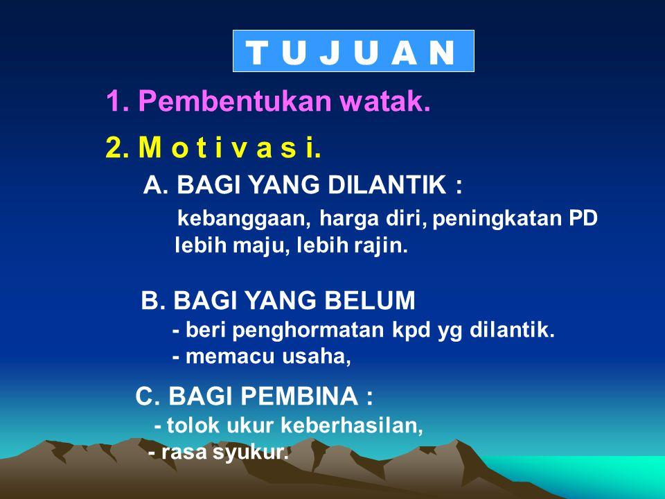 T U J U A N 1. Pembentukan watak. 2. M o t i v a s i.
