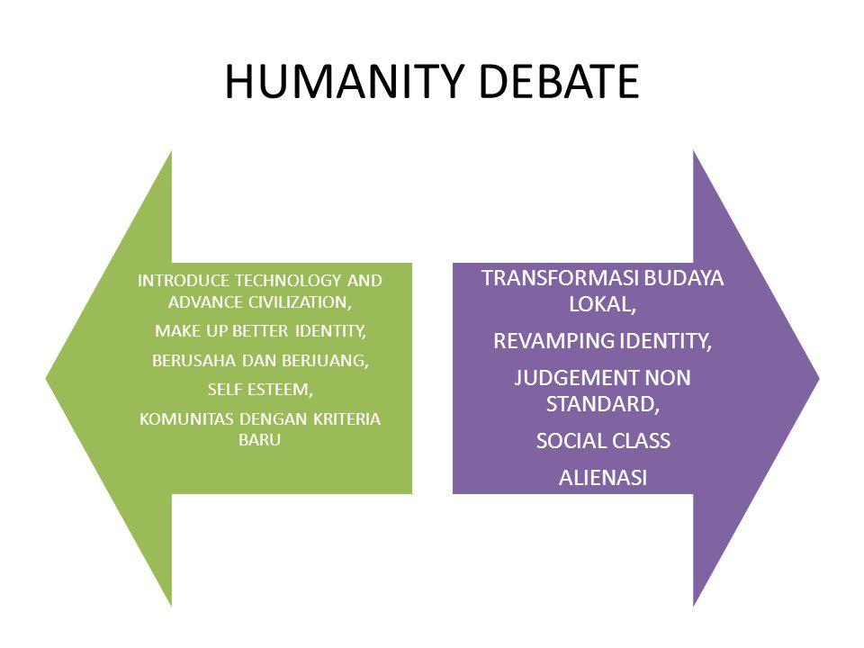 HUMANITY DEBATE TRANSFORMASI BUDAYA LOKAL, REVAMPING IDENTITY,