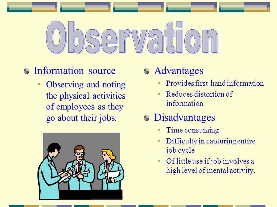 Observation Information source Advantages Disadvantages