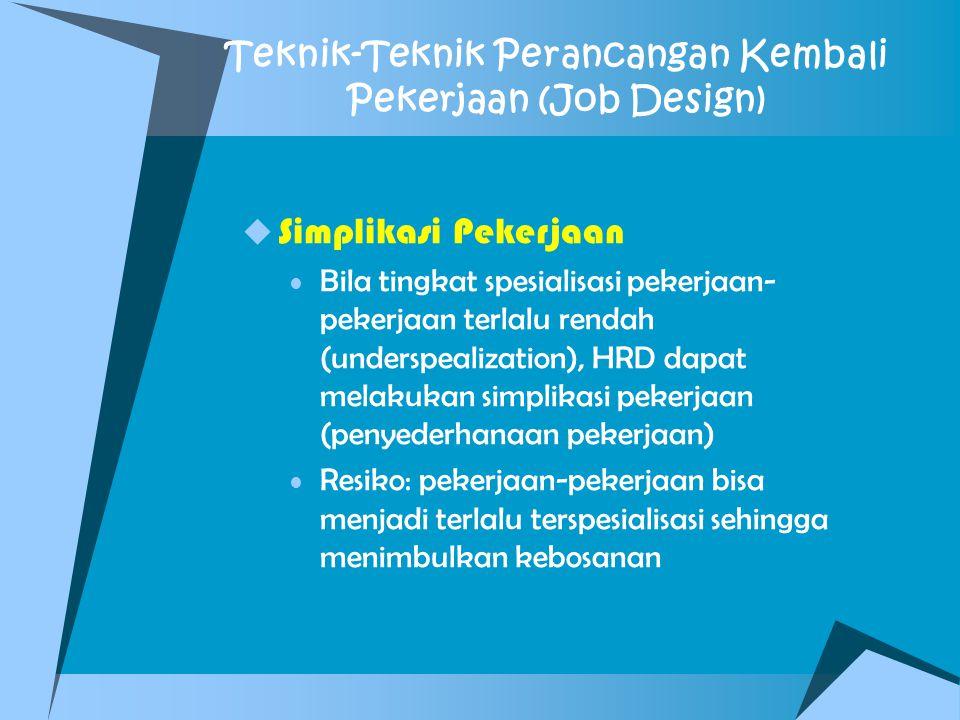 Teknik-Teknik Perancangan Kembali Pekerjaan (Job Design)