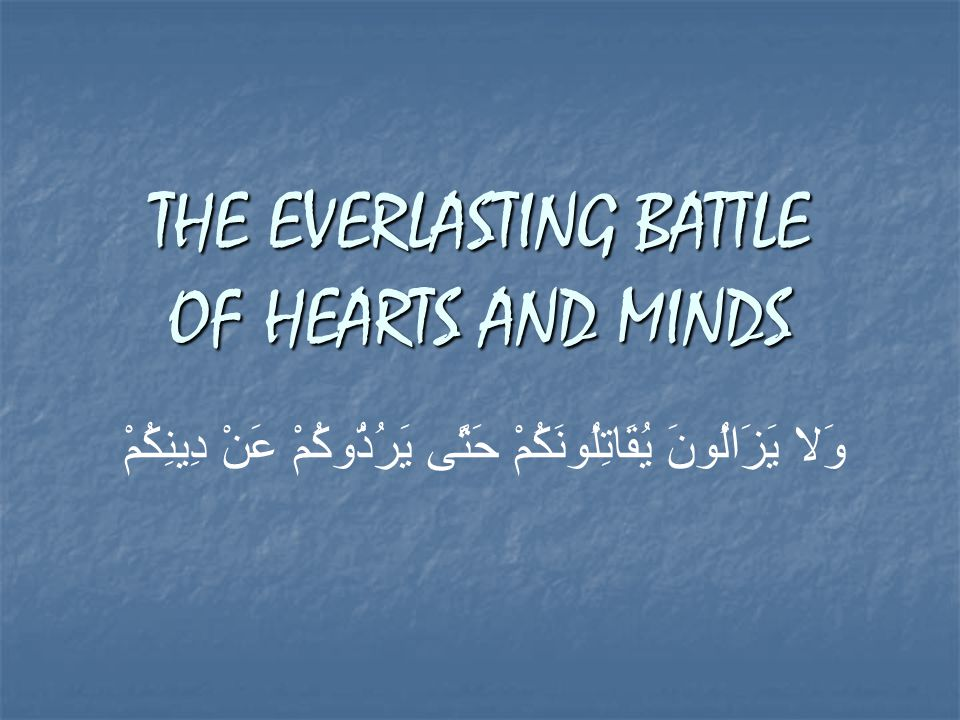 THE EVERLASTING BATTLE OF HEARTS AND MINDS