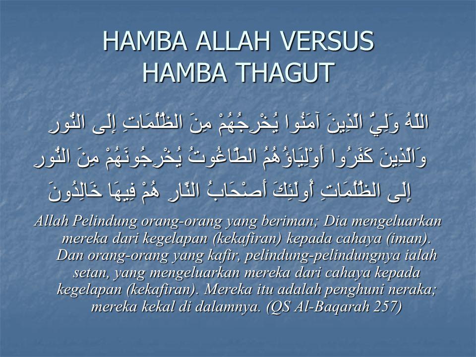 HAMBA ALLAH VERSUS HAMBA THAGUT