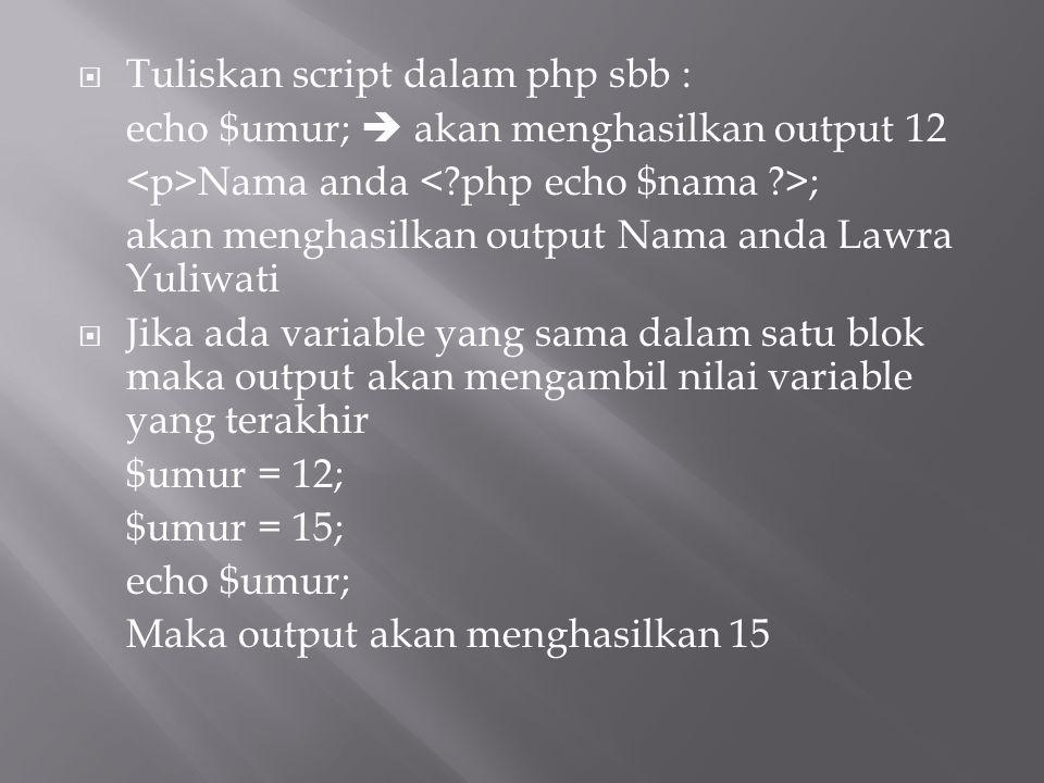 Tuliskan script dalam php sbb :