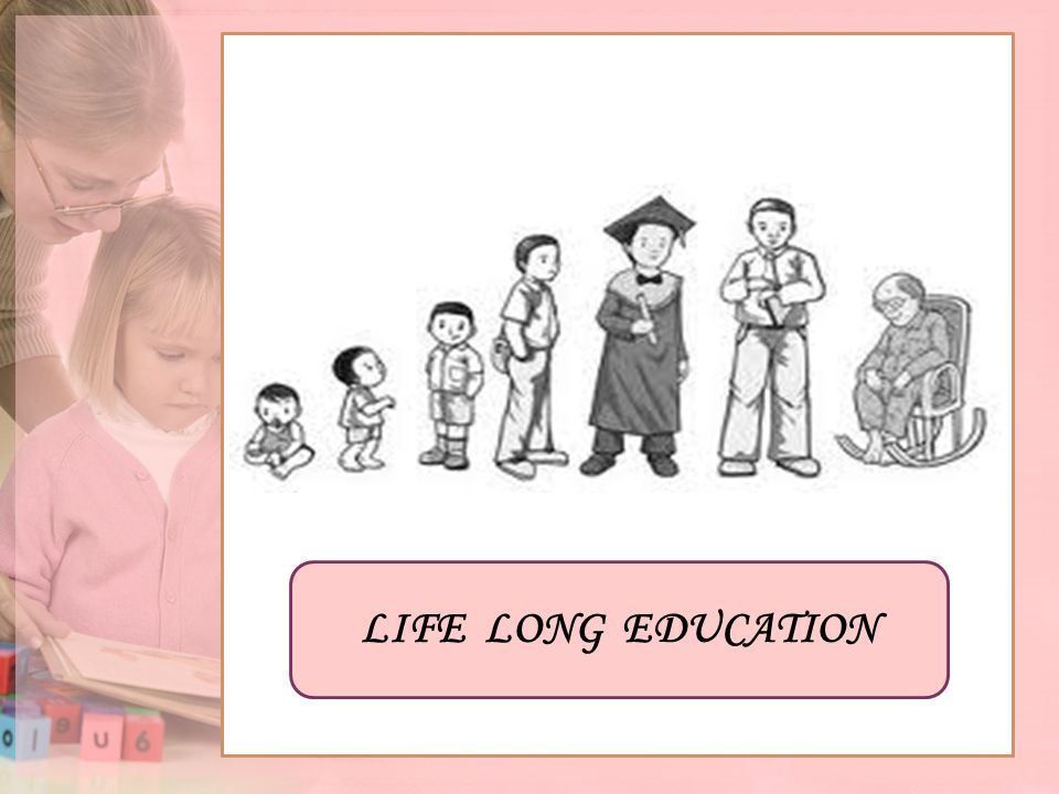 LIFE LONG EDUCATION