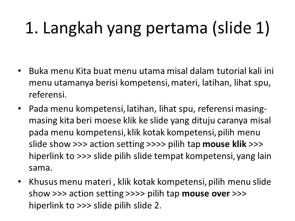 1. Langkah yang pertama (slide 1)