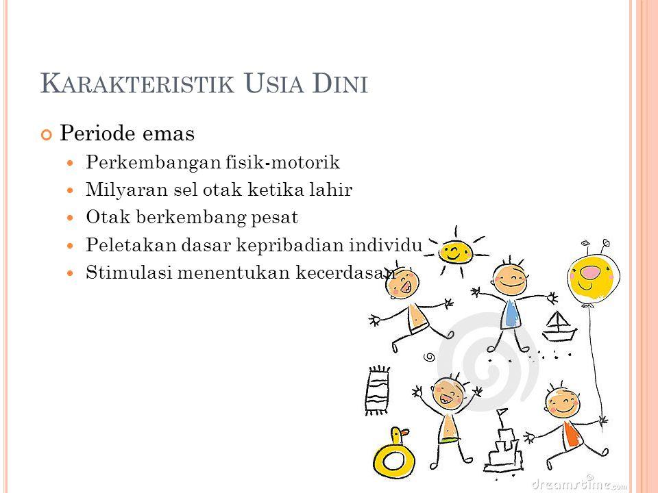 Karakteristik Usia Dini