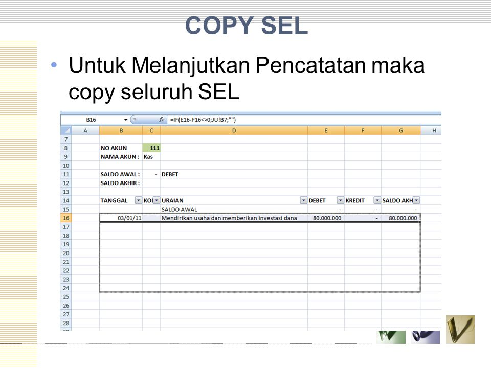 COPY SEL Untuk Melanjutkan Pencatatan maka copy seluruh SEL