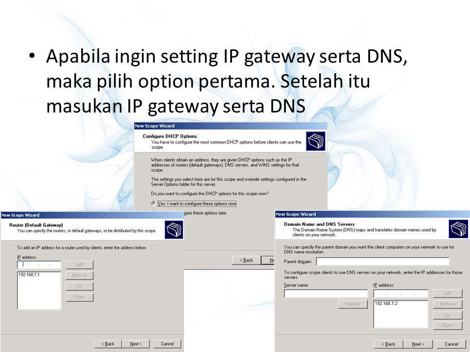 Apabila ingin setting IP gateway serta DNS, maka pilih option pertama