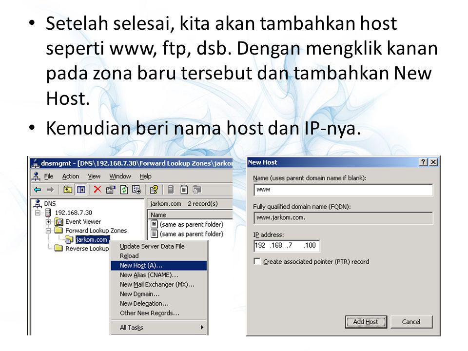 Setelah selesai, kita akan tambahkan host seperti www, ftp, dsb