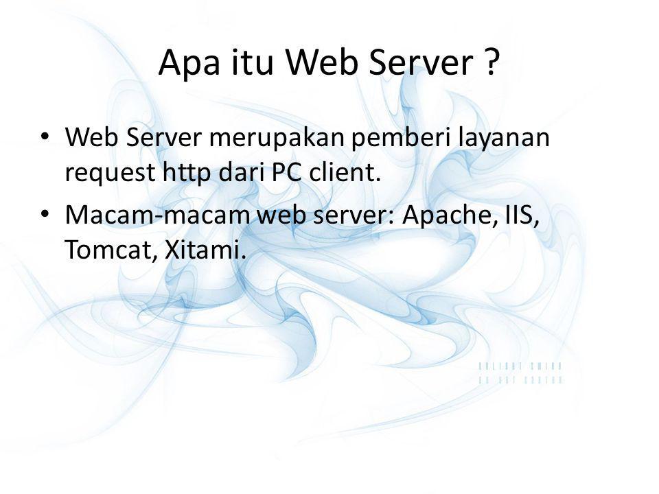 Apa itu Web Server . Web Server merupakan pemberi layanan request http dari PC client.