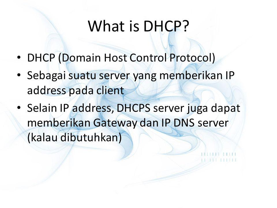 What is DHCP DHCP (Domain Host Control Protocol)