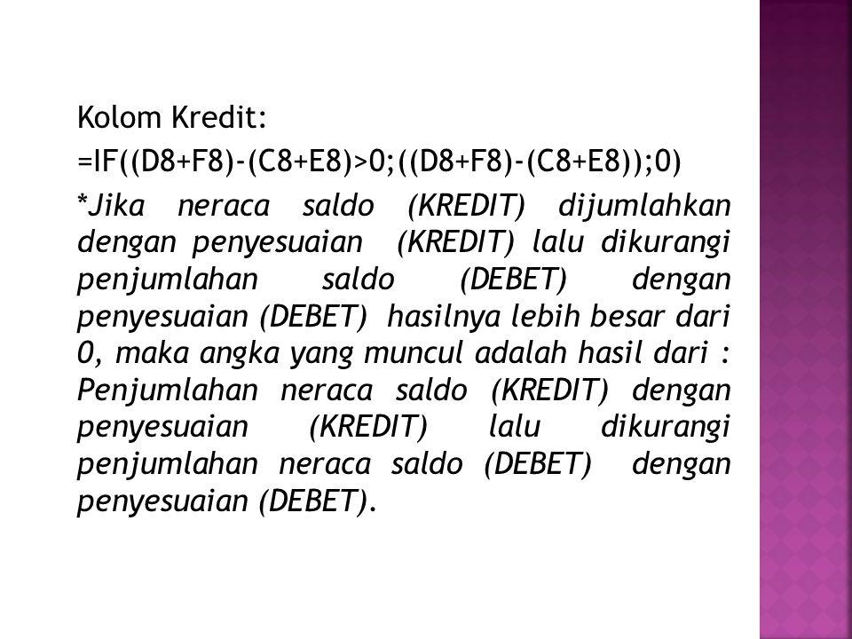 Kolom Kredit: =IF((D8+F8)-(C8+E8)>0;((D8+F8)-(C8+E8));0)