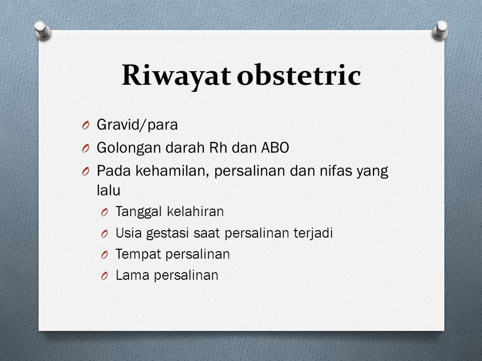 Riwayat obstetric Gravid/para Golongan darah Rh dan ABO